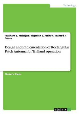 Design and Implementation of Rectangular Patch Antenna for Tri-Band operation