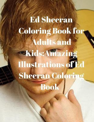 Ed Sheeran Coloring Book for Adults and Kids