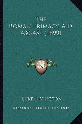 The Roman Primacy, A.D. 430-451 (1899)