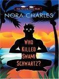 Who Killed Swami Schwartz? A Kate Kennedy, Senior Sleuth Mystery