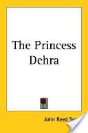 The Princess Dehra