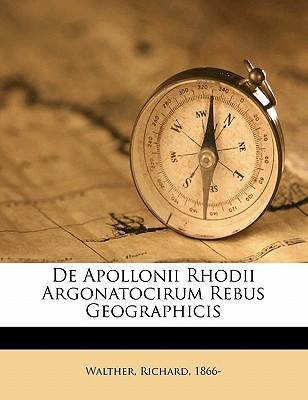 de Apollonii Rhodii Argonatocirum Rebus Geographicis