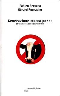 Generazione mucca pazza