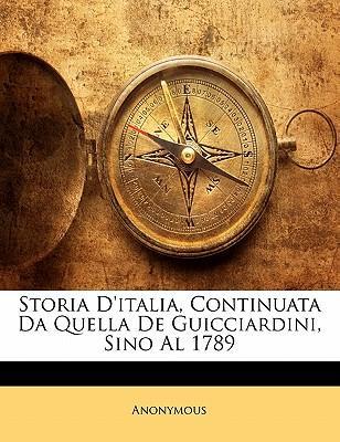 Storia D'Italia, Continuata Da Quella de Guicciardini, Sino Al 1789