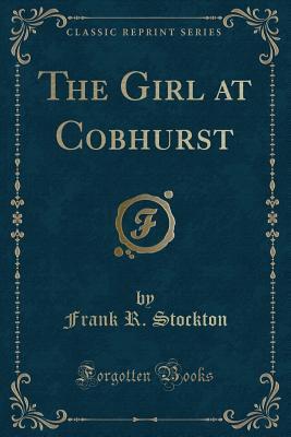 The Girl at Cobhurst (Classic Reprint)