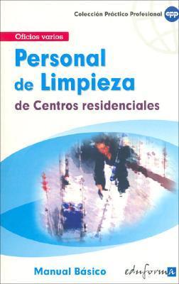 PERSONAL DE LIMPIEZA DE CENTROS RESIDENCIALES. MANUAL BÁSICO