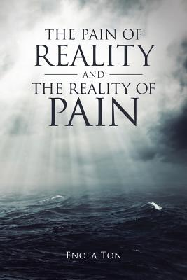 The Pain of Reality and the Reality of Pain