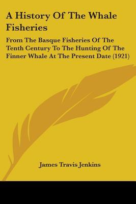 A History Of The Whale Fisheries