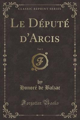 Le Député d'Arcis,...