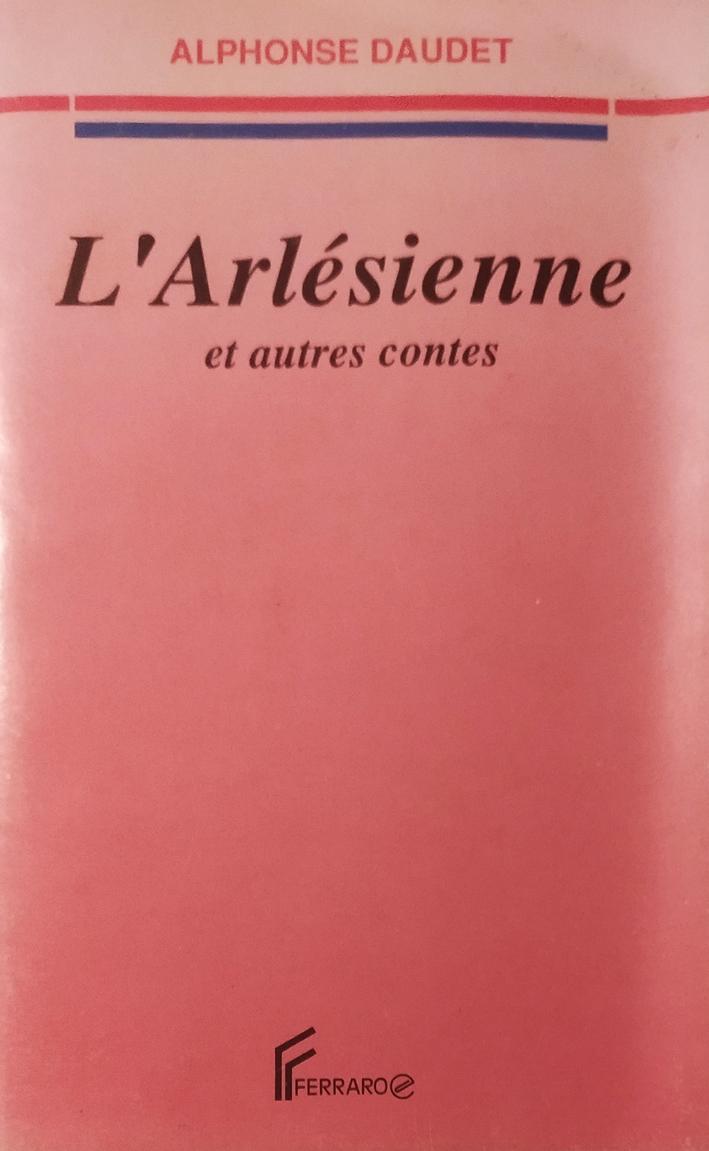 L'Arlésienne et autres contes
