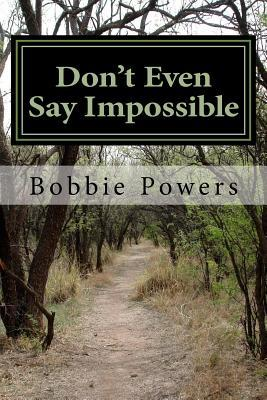 Don't Even Say Impossible
