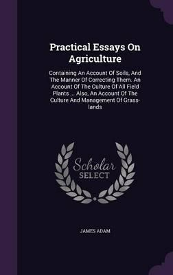 Practical Essays on Agriculture