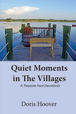 Quiet Moments in The Villages, A Treasure Hunt Devotional
