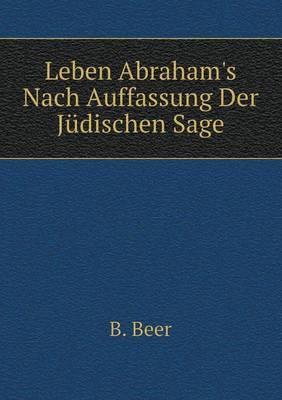 Leben Abraham's Nach Auffassung Der Judischen Sage