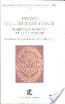 Etudes sur l'ancienne France offertes en hommage à Michel Antoine
