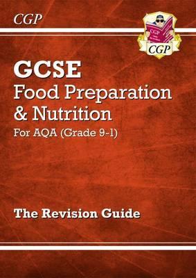 New Grade 9-1 GCSE Food Preparation & Nutrition - AQA Revision Guide