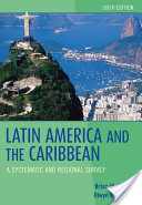 e-Study Guide for: Latin America and the Caribbean: A Systematic and Regional Survey by Brian W. Blouet, ISBN 9780470387733