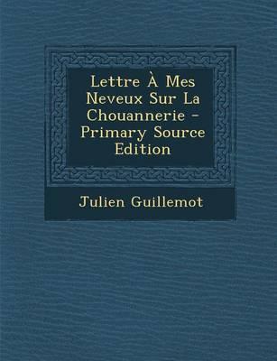 Lettre a Mes Neveux Sur La Chouannerie - Primary Source Edition