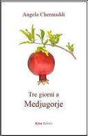 Tre giorni a Medjugorje