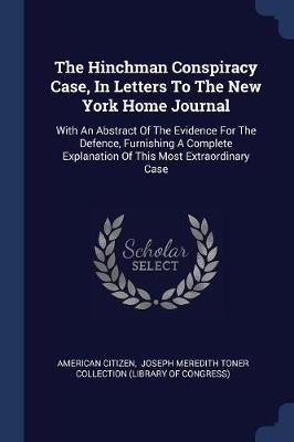 The Hinchman Conspiracy Case, in Letters to the New York Home Journal