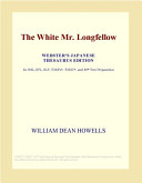 The White Mr. Longfellow (Webster's Japanese Thesaurus Edition)