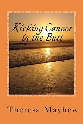 Kicking Cancer in the Butt
