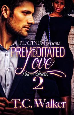 Premeditated Love 2