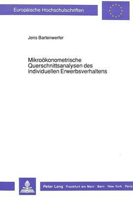 Mikroökonometrische Querschnittsanalysen des individuellen Erwerbsverhaltens