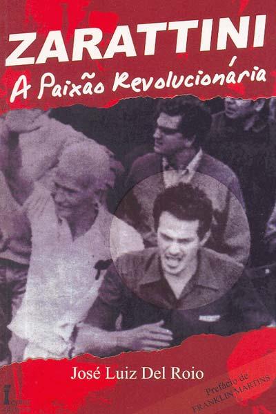 Zarattini, a Paixao Revolucionaria
