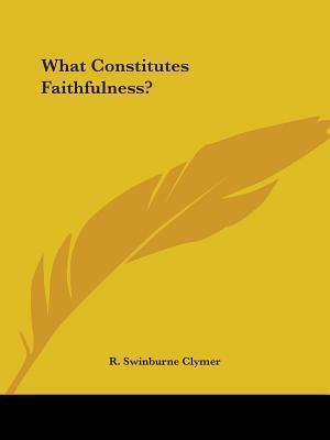 What Constitutes Faithfulness?