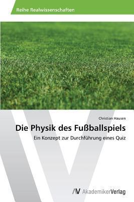 Die Physik des Fußballspiels