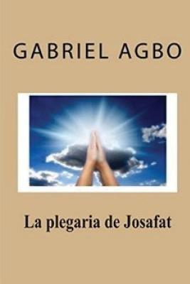 La plegaria de Josafat/ The prayer of Jehoshaphat