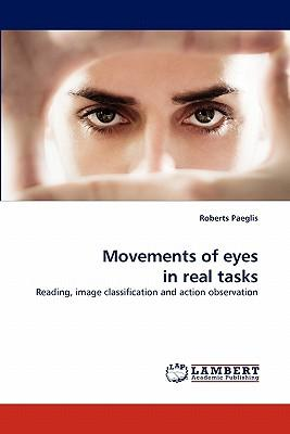 Movements of eyes in real tasks