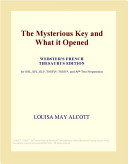 The Mysterious Key and What It Opened (Webster's French Thesaurus Edition)