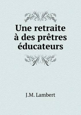 Une Retraite a Des Pretres Educateurs