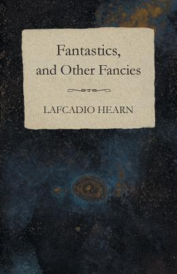 Fantastics, and Othe...