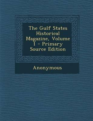 The Gulf States Historical Magazine, Volume 1