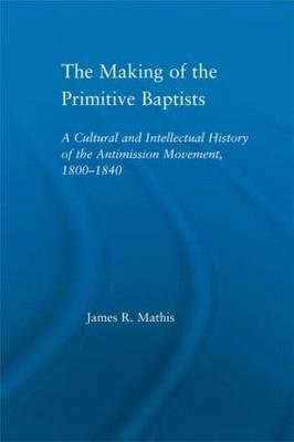 The Making of the Primitive Baptists