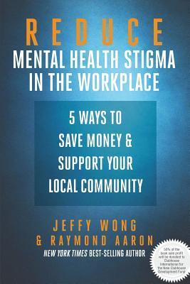 Reduce Mental Health Stigma in the Workplace