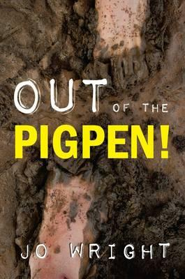 Out of the Pigpen (Timeless Teaching)