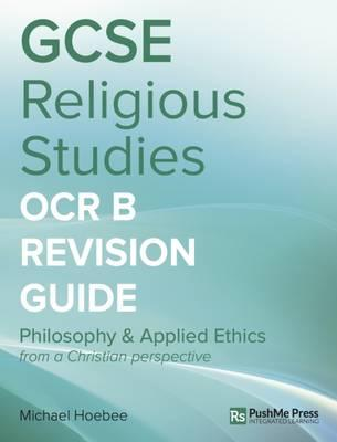 GCSE Religious Studies Revision Guide for OCR B