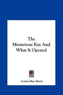 The Mysterious Key a...