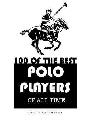 100 of the Best Polo Players of All Time