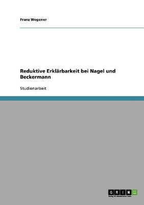 Reduktive Erklärbarkeit bei Nagel und Beckermann