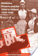 Medicine, disease and the state in Ireland, 1650-1940