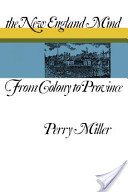 The New England mind, from colony to province