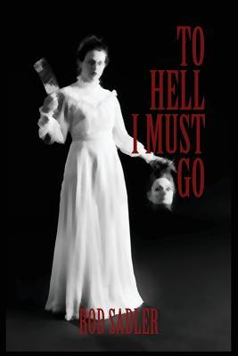 To Hell I Must Go