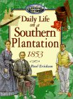 Daily Life in a Southern Plantation 1853