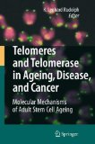 Telomeres and Telomerase in Aging, Disease, and Cancer