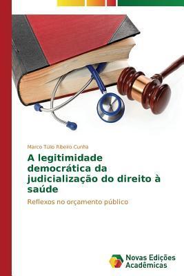 A legitimidade democrática da judicialização do direito à saúde